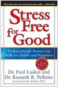 Stress Free for Good 1st Edition 9780060832995 0060832991