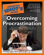 The Complete Idiot's Guide to Overcoming Procrastination 0 9780028636375 0028636376