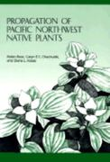 Propagation of Pacific Northwest Native Plants 0 9780870714283 0870714287