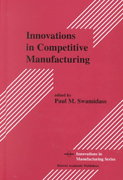 Innovations in Competitive Manufacturing 1st edition 9780792378969 0792378962