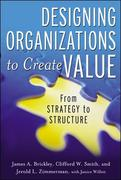 Designing Organizations to Create Value: From Strategy to Structure 1st edition 9780071393928 0071393927