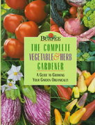 Burpee The Complete Vegetable & Herb Gardener 1st edition 9780028620053 0028620054