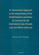 An International Approach to the Interpretation of the United Nations Convention on Contracts for the International Sale of Goods (1980) as Uniform Sales Law 1st edition 9780521868723 0521868726