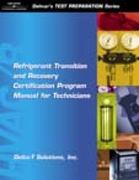 Refrigerant Transition & Recovery Certification Program Manual for Technicians 1st Edition 9780766845190 0766845192