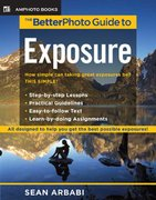 The BetterPhoto Guide to Exposure 1st Edition 9780817435547 0817435549