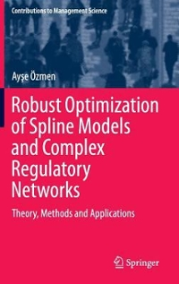 Robust Optimization of Spline Models and Complex Regulatory Networks 1st Edition 9783319307992 3319307991
