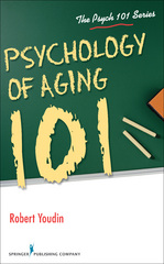 Psychology of Aging 101 1st Edition 9780826130136 0826130135