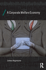 A Corporate Welfare Economy 1st Edition 9781317277606 1317277600