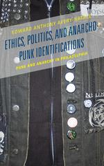 Ethics, Politics, and Anarcho-Punk Identifications 1st Edition 9781498519991 1498519997