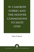 W. Cameron Forbes and the Hoover Commissions to Haiti 1930 0 9780819139757 0819139750