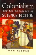 Colonialism and the Emergence of Science Fiction 0 9780819568748 0819568740