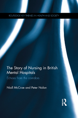 The Story of Nursing in British Mental Hospitals 1st Edition 9781317812395 1317812395