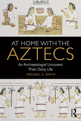 At Home with the Aztecs 1st Edition 9781317328254 1317328256