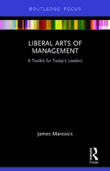 Liberal Arts of Management 1st Edition 9781317247746 1317247744