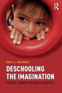 Deschooling the Imagination 1st Edition 9781612056975 1612056970