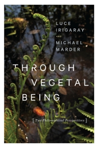 Through Vegetal Being 1st Edition 9780231541510 0231541511