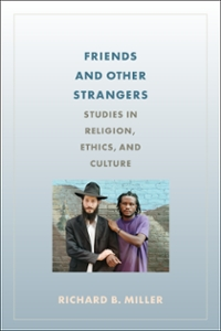 Friends and Other Strangers 1st Edition 9780231541558 0231541554
