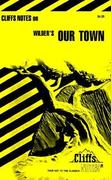 CliffsNotes on Wilder's Our Town 1st edition 9780822009672 0822009676