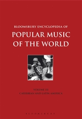 Bloomsbury Encyclopedia of Popular Music of the World, Volume 3 1st Edition 9781501324437 1501324438