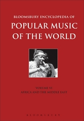 Bloomsbury Encyclopedia of Popular Music of the World, Volume 6 1st Edition 9781501324468 1501324462