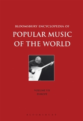 Bloomsbury Encyclopedia of Popular Music of the World, Volume 7 1st Edition 9781501324475 1501324470