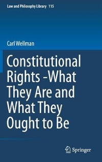 Constitutional Rights -What They Are and What They Ought to Be 1st Edition 9783319315256 3319315250