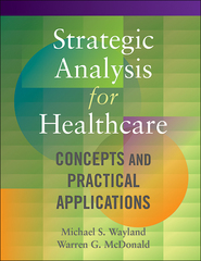 Strategic Analysis for Healthcare 1st Edition 9781567937527 1567937527
