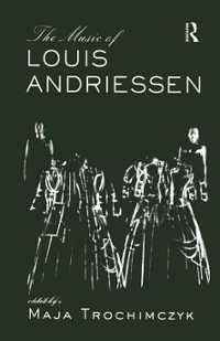Music of Louis Andriessen 1st Edition 9781138980075 1138980072