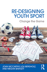 Re-Designing Youth Sport 1st Edition 9781317273905 1317273907
