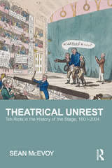 Theatrical Unrest 1st Edition 9781317428602 1317428609