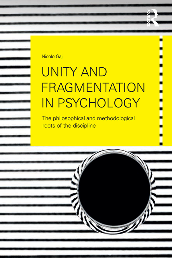 Unity and Fragmentation in Psychology 1st Edition 9781317313489 1317313488