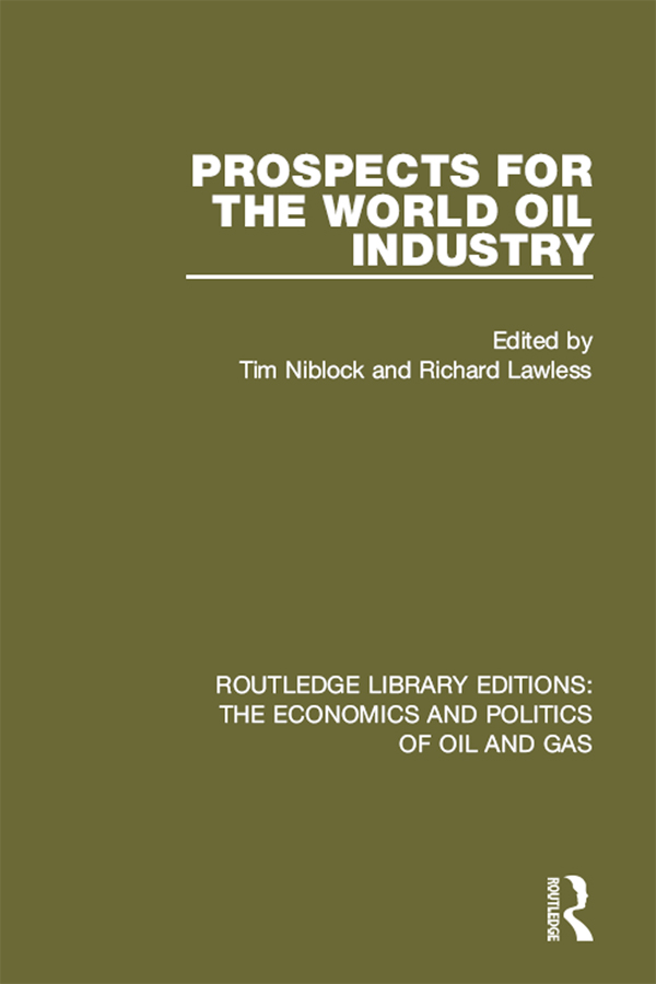 Prospects for the World Oil Industry 1st Edition 9781317235743 1317235746