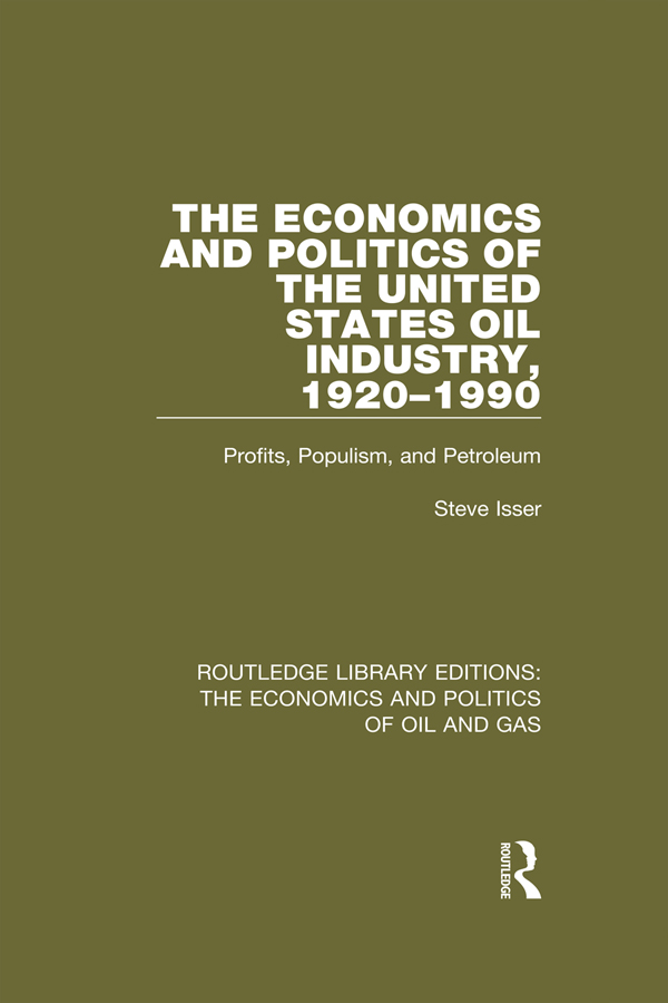 The Economics and Politics of the United States Oil Industry, 1920-1990 1st Edition 9781317224501 1317224507