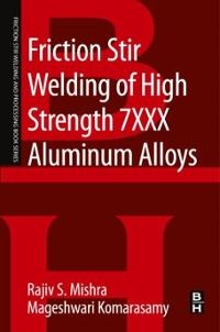 Friction Stir Welding of High Strength 7XXX Aluminum Alloys 1st Edition 9780128094600 0128094605