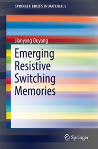 Emerging Resistive Switching Memories 1st Edition 9783319315720 3319315722