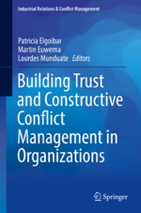 Building Trust and Constructive Conflict Management in Organizations 1st Edition 9783319314754 3319314750