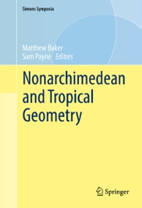 Nonarchimedean and Tropical Geometry 1st Edition 9783319309453 3319309455