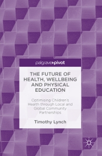 The Future of Health, Wellbeing and Physical Education 1st Edition 9783319316673 3319316672