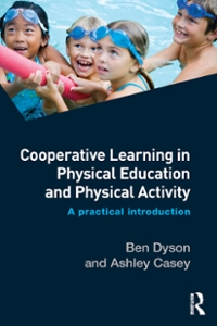 Cooperative Learning in Physical Education and Physical Activity 1st Edition 9781317576952 1317576950