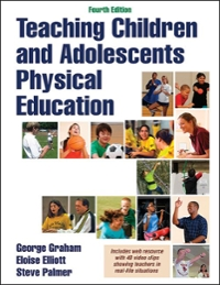 Teaching Children and Adolescents Physical Education 4th Edition 9781492528708 1492528706