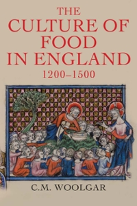The Culture of Food in England, 1200-1500 1st Edition 9780300182361 0300182368
