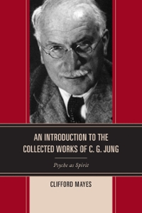 An Introduction to the Collected Works of C. G. Jung 1st Edition 9781442262140 1442262141