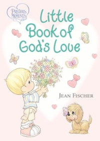 Little Book of God's Love 1st Edition 9780718089399 0718089391