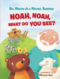 Noah, Noah, What Do You See? 1st Edition 9780718089498 0718089499