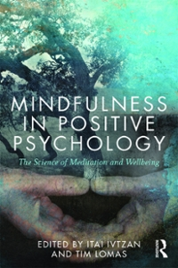 Mindfulness in Positive Psychology 1st Edition 9781317600664 1317600665