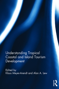 Understanding Tropical Coastal and Island Tourism Development 1st Edition 9781317645597 1317645596