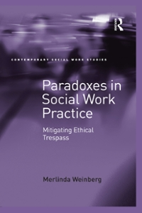 Paradoxes in Social Work Practice 1st Edition 9781317084228 1317084225