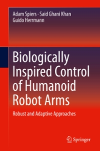 Biologically Inspired Control of Humanoid Robot Arms 1st Edition 9783319301600 3319301608