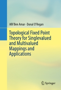 Topological Fixed Point Theory for Singlevalued and Multivalued Mappings and Applications 1st Edition 9783319319483 3319319485