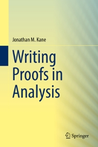 Writing Proofs in Analysis 1st Edition 9783319309675 3319309676